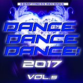 Dance Dance Dance 2017 Vol. 5 by Various Artists