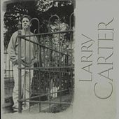 Larry Carter by Larry Carter