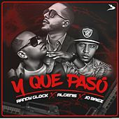 Y que paso (feat. Jo baez & Randy glock) by Algenis
