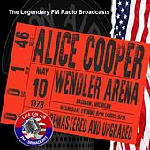 Legendary FM Broadcasts -  FM Broadcast Wendler Arena, Saginaw Michigan 10h May 1978 by Alice Cooper