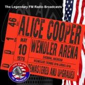 Legendary FM Broadcasts -  FM Broadcast Wendler Arena, Saginaw Michigan 10h May 1978 von Alice Cooper