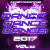 Dance Dance Dance 2017 Vol. 10 de Various Artists