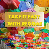 Take It Easy With Reggae by Various Artists