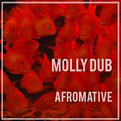 Molly Dub by Afromative