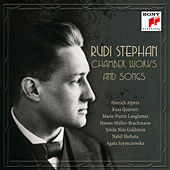 Rudi Stephan: Chamber Works and Songs by Hinrich Alpers