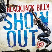 Show Out by Blackjack Billy