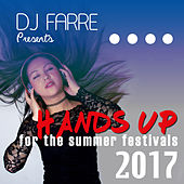 DJ Farre Pres. Hands Up for the Summer Festivals 2017 by Various Artists