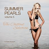 Summerpearls, Vol. 5 - The Chillout Selection Presented By Kolibri Musique by Various Artists