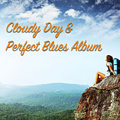 Cloudy Day & Perfect Blues Album by Various Artists