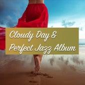 Cloudy Day & Perfect Jazz Album di Various Artists