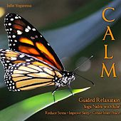 Calm: Guided Relaxation Yoga Nidra by Julie Yogaressa