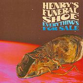 Everything's For Sale by Henry's Funeral Shoe