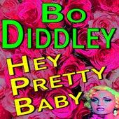 Bo Diddley Hey Pretty Baby von Bo Diddley