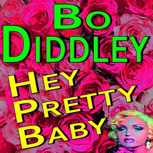 Bo Diddley Hey Pretty Baby by Bo Diddley