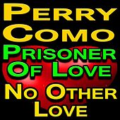 Perry Como Prisoner Of Love And No Other Love de Perry Como