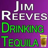 Jim Reeves Drinking Tequila von Jim Reeves