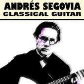 Andrés Segovia - Classical Guitar de Andres Segovia