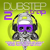 Dubstep Vs. Trap Vol. 2 von Various Artists