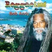 Reggae Land di Bob Andy