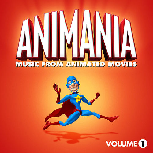 Animania - Music from Animated Movies Vol. 1 by Animation Soundtrack Ensemble