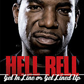Get In Line Or Get Lined Up by Hell Rell
