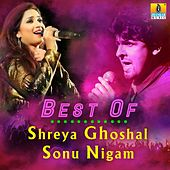 Best of Shreya Ghoshal & Sonu Nigam by Various Artists