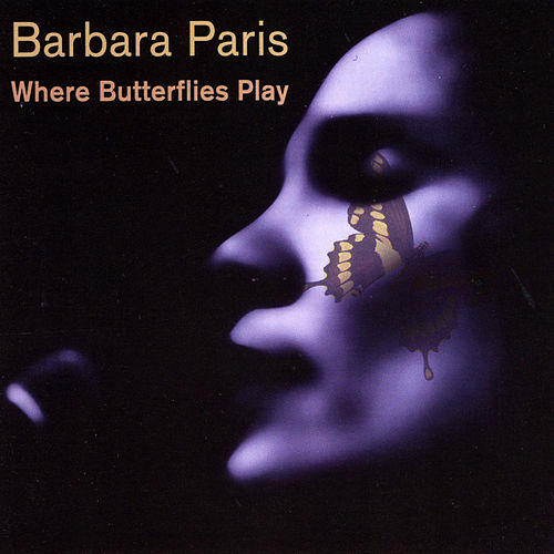 Where Butterflies Play by Barbara Paris