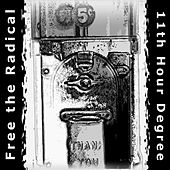 11th Hour Degree by Free the Radical