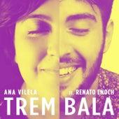 Trem Bala (feat. Ana Vilela) de Renato Enoch
