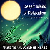 Desert Island of Relaxation: Solitude Music to Relax and Meditate by Mute