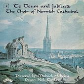 Te Deum & Jubilate, Vol. 2 by Norwich Cathedral Choir