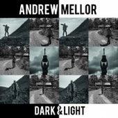 Dark & Light by Andrew Mellor
