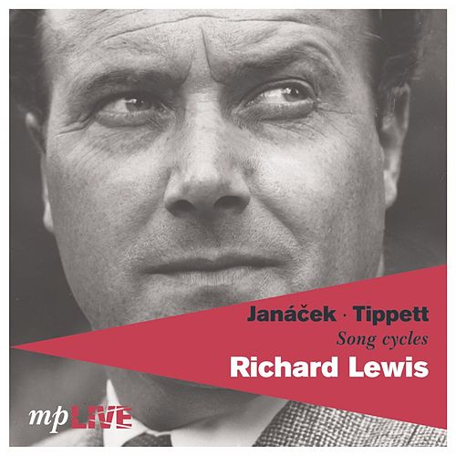Janáček, Tippett, Song Cycles by Richard Lewis