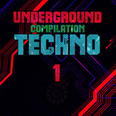Underground Compilation Techno, Vol. 1 by Various Artists