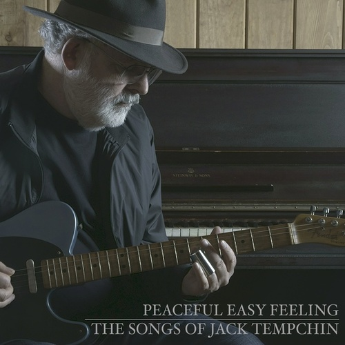Peaceful Easy Feeling: The Songs of Jack Tempchin (Deluxe) by Jack Tempchin