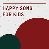 Happy Song for Kids - Children's by Various Artists