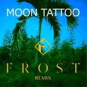 Moon Tattoo (Frost Remix) de Sofi Tukker