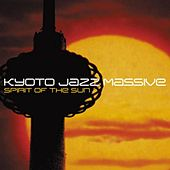 Spirit of the Sun by Kyoto Jazz Massive