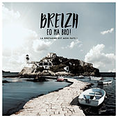 Breizh eo ma bro ! La bretagne est mon pays ! de Various Artists