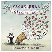 Pachelbel's Greatest Hit by Various Artists