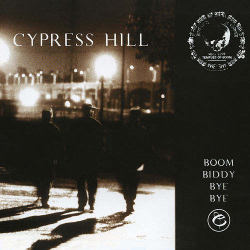 Boom Biddy Bye Bye by Cypress Hill