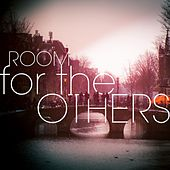 Room for the Others by A Shoreline Dream