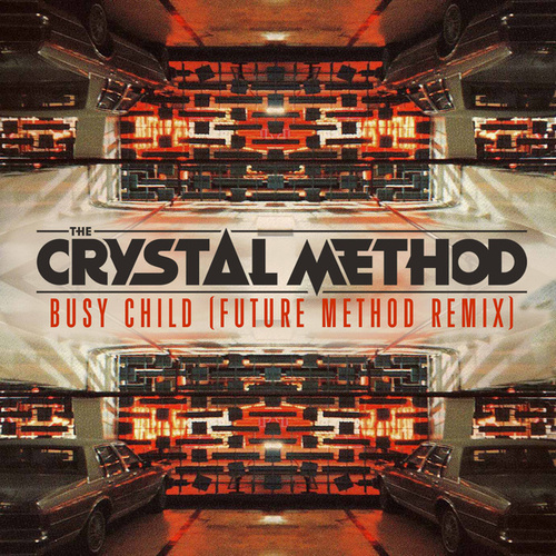 Busy Child (Future Method Remix) by The Crystal Method
