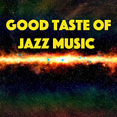 Good Taste Of Jazz Music de Various Artists