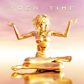 Yoga Time – Music for Meditate, Yoga, Mindfulness Practice, Relaxed Mind & Body, Deep Focus by Meditation Awareness