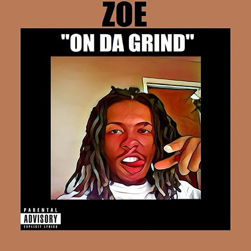 On da Grind by Zoé
