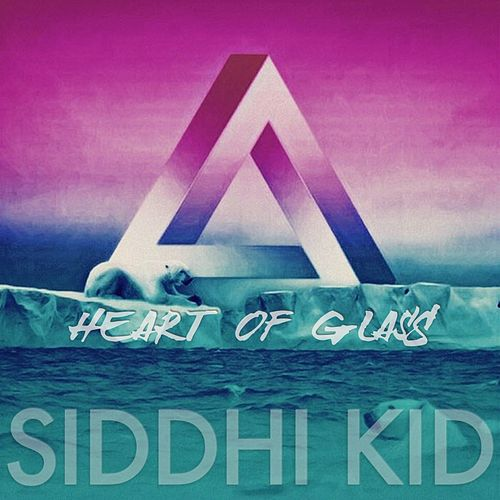 Heart of Glass (Remix) by Siddhi Kid