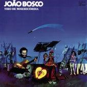 Tiro de Misericórdia by João Bosco