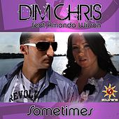 Sometimes (feat. Amanda Wilson) von Dim Chris