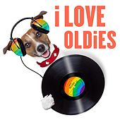 I Love Oldies: Lost 45s Collections by Various Artists